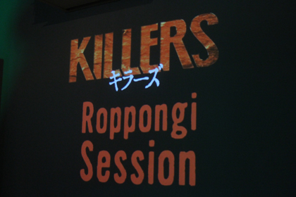 KILLERS-Roppongi-Session