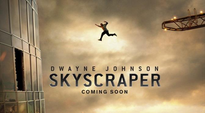 ドウェイン・ジョンソン 『スカイスクレイパー』9月日本公開決定!超高層ビルで大暴れ!!予告到着!