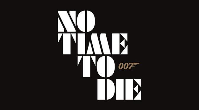 007シリーズ最新作、正式タイトル発表!『NO TIME TO DIE(原題)』 2020年4月公開