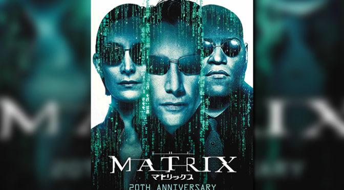 「マトリックス4」が製作決定!復習は4DXで!!『マトリックス』4DX 9月6日~2週間限定で上映開始!