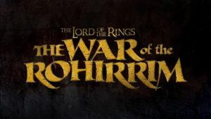 【ロード・オブ・ザ・リング】『The Lord of the Rings The War of the Rohirrim』(原題)